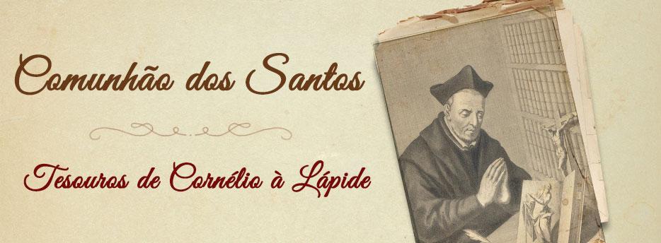 Comunhão dos Santos, Tesouros de Cornélio à Lápide