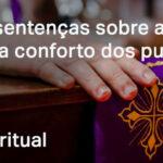 Excelentes sentenças sobre a misericórdia de Deus para conforto dos pusilânimes