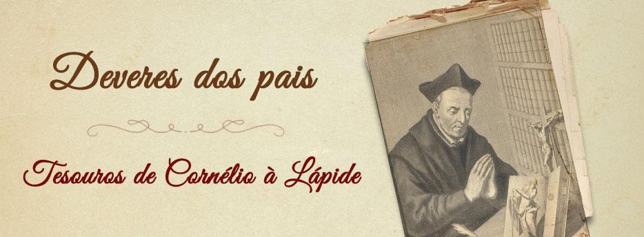 Deveres dos pais, Tesouros de Cornélio à Lápide