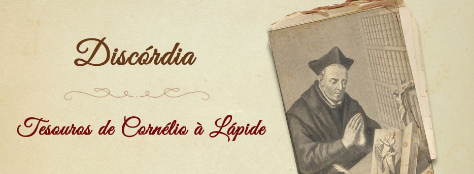 Discórdia, Tesouros de Cornélio à Lápide