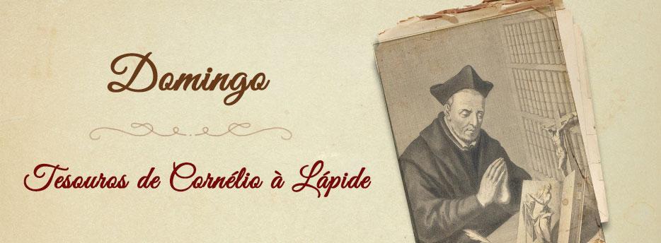 Domingo, Tesouros de Cornélio à Lápide