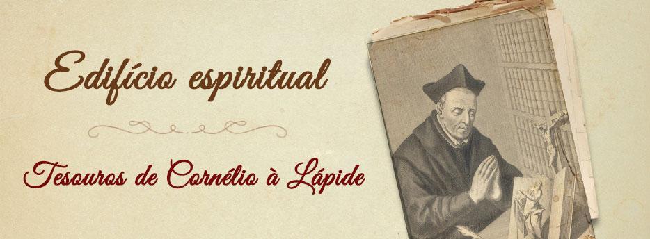Edifício espiritual, Tesouros de Cornélio à Lápide