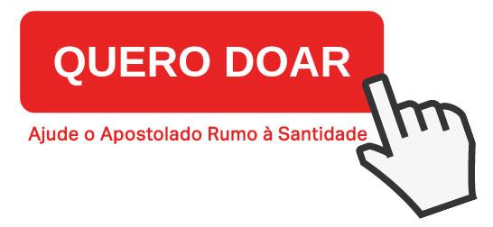Apoie o apostolado Rumo à Santidade: Ajude-nos com qualquer valor para manter nossos projetos
