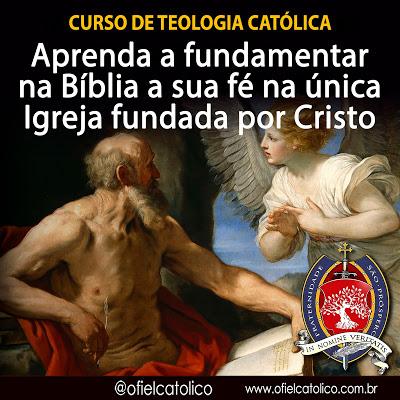 Curso de Teologia Católica - O Fiel Católico - Inscreva-se!
