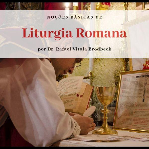 Curso sobre Liturgia Romana - Inscreva-se!